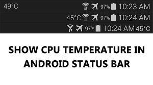 android bar to show cpu temperature on your android status bar