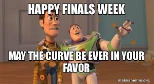 Finals Week Meme - happy finals week may the curve be ever in your favor buzz and