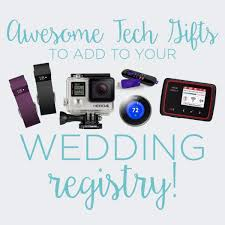 popular wedding registry locations must tech devices to add to your wedding registry the
