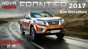 frontier nissan 2017 nova nissan frontier 2017 em detalhes garagem 2 0 youtube