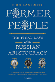 former people the final days of the russian aristocracy douglas