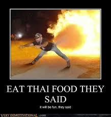 Thai Food Meme - eat thai food they said very demotivational demotivational