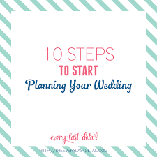 steps to planning a wedding newly engaged 10 steps to start planning your wedding
