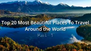top 20 most beautifull places to travel around the world part 1