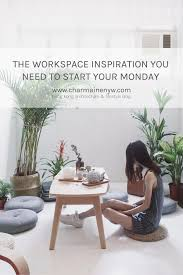the workspace inspiration you need to start your monday charmaine ng