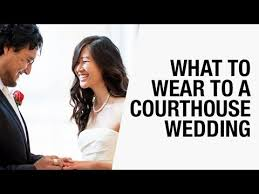 what to wear in marriage what to wear to a courthouse wedding