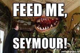 Feed Me Seymour Meme - filthy field guide anima nation