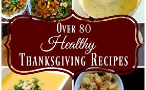 80 healthy thanksgiving recipes the pistachio project