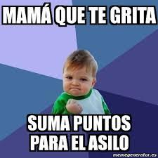 Memes Mama - meme bebe exitoso mam縺 que te grita suma puntos para el asilo