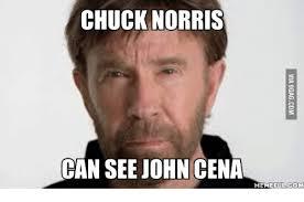 John Cena Meme - chuck norris can see john cena memeful com chuck norris meme on me me