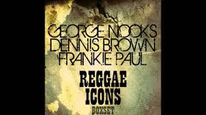 reggae icons george nooks dennis brown frankie paul full