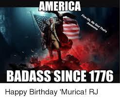 Meme Badass - america badass since 1776 happy birthday murica rj america