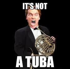 Tuba Memes - french horn memes tuba french horn lol meme arnold schwarzenegger