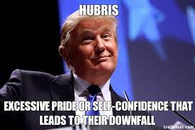 Downfall Meme - hubris excessive pride or self confidence that leads to their downfall