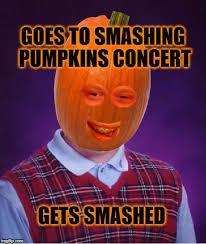 Smashing Pumpkins Halloween - image tagged in bad luck pumpkin bad luck brian pumpkins smashing