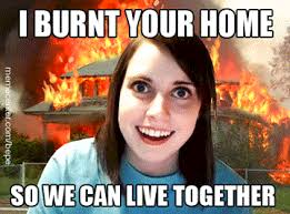 Creepy Girl Meme - so we will live together now overly attached girlfriend know