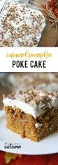 quick thanksgiving dessert recipes quick easy pumpkin caramel poke cake recipe it u0027s always autumn
