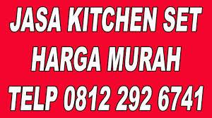 Daftar Harga Kitchen Set Minimalis Murah 0812 292 6741 Kitchen Set Ikea Daftar Harga Kitchen Set