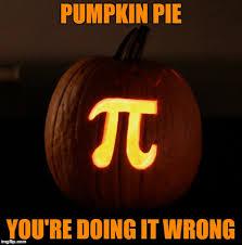 Pumpkin Carving Meme - pumpkin pi imgflip