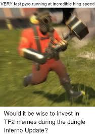 Pyro Meme - very fast pyro running at incredible hihg speed meme on me me