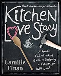 Redesigning A Kitchen Kitchen Love Story A Female Cabinetmakers Guide To Designing A