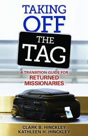 taking off the tag a transition guide for returned missionaries