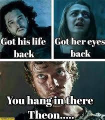 Arya Meme - jon snow got his life back arya stark got her eyes back you hang