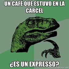 Meme Cafe - un café que estuvo en la cárcel es un expresso santi