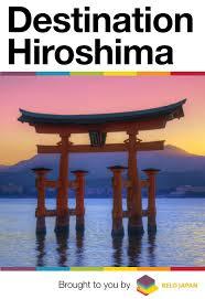 destination hiroshima a special digital guidebook by the h u0026r