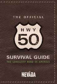 nevada highway 50 survival guide by nevada commission on tourism