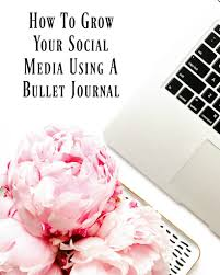 learn how to grow your social media using a bullet journal and a