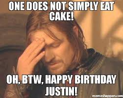Frustrated Meme - one does not simply eat cake oh btw happy birthday justin meme