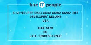 Ssis And Ssrs Resume Bi Developer Sql Ssis Ssrs Ssas Net Developer Resume Hire It