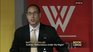 matthew dallek discusses defenseless night sep 19 2016 c span org