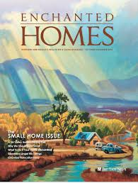 enchanted homes the small home issue 2016 by the taos news issuu