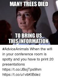Conference Room Meme - many trees died to bring us this information adviceanimals when the
