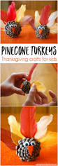 thanksgiving food crafts for kids pinecone turkeys