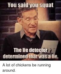 That Was A Lie Meme - 25 best memes about the lie detector determined that was a lie