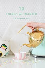 top 10 wedding registry 10 things we couldn t wait to register for sugar cloth wedding