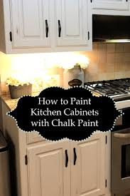 is chalk paint recommended for kitchen cabinets painting kitchen cabinets with chalk paint the homestead