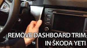 skoda yeti interior how to remove dashboard trim in skoda yeti interior disassemble