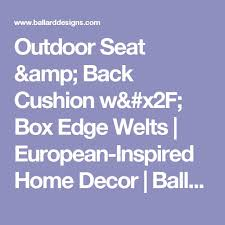 European Inspired Home Decor 29 Best Deep Seating Cushions Images On Pinterest Chair Cushions