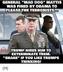 Obama Dog Meme - general mad dog mattis was fired by obama to trump hires him to