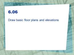 basic floor plans agenda 10 6 11 objective identify electrical symbols learn how to