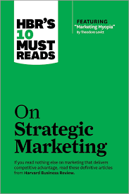 Hbr S 10 Must Reads by Hbr S 10 Must Reads On Strategic Marketing With Featured Article