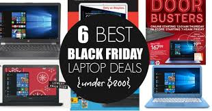 6 best black friday laptops 200 mylitter one deal at a time