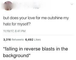 Falling In Reverse Memes - 25 best memes about falling in reverse falling in reverse memes