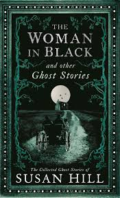 ghost stories the woman in black and other ghost stories susan hill