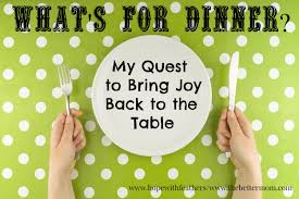 back to the table what s for dinner my quest to bring joy back to the table the