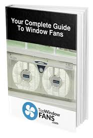 most powerful window fan best window fans of 2018 user s guide ratings and reviews